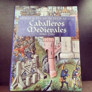 DOUGHERTY, Martin. J. Armas y Técnicas Bélicas de los Caballeros Medievales (1000-1500). Ed, Libsa, Madrid, 2010